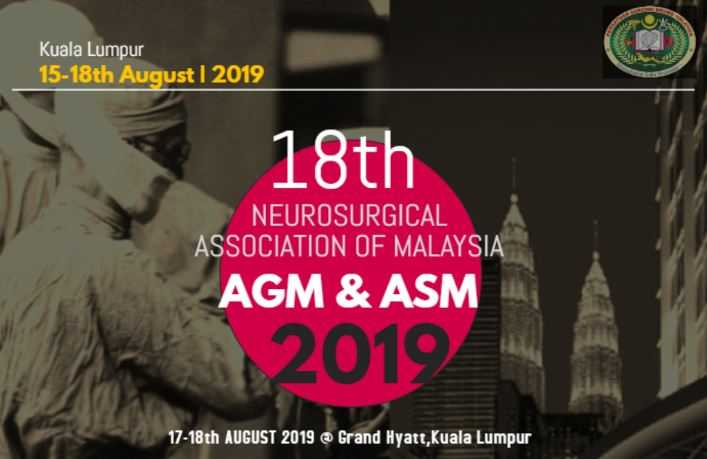 The Neurosurgical Association of Malaysia's 18th Annual General Meeting & Annual Scientific Meeting 2019